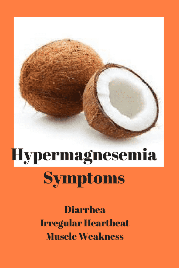 Symptoms of Too Much Magnesium?These symptoms are diarrhea, muscle pain, low blood pressure, urinary retention, lethargy,
