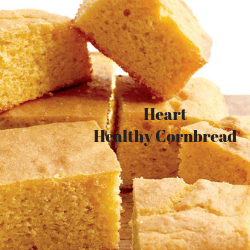 Heart Healthy Cornbread Recipe. Thanksgiving Recipe