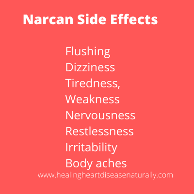 Narcan hasd many side effects.